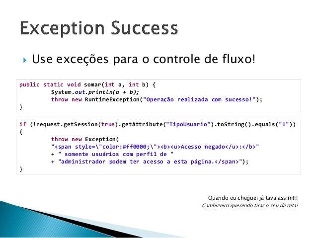  Consiste em garantir que uma operação complexa sempre execute com sucesso!  try { if (alterar(valor1, valor2)) { return...
