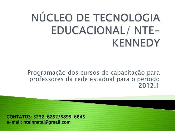 Programação dos cursos de capacitação para        professores da rede estadual para o período                             ...