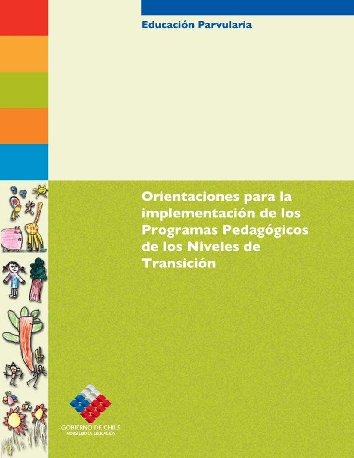Educación ParvulariaOrientaciones para laImplementación de losProgramas Pedagógicosde los Niveles deTransición