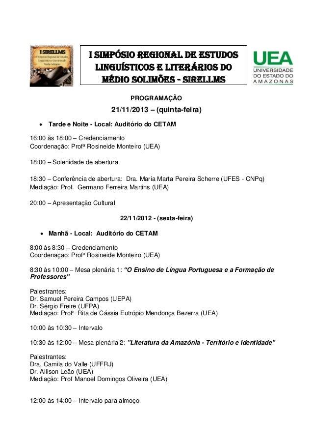 I SIMPÓSIO REGIONAL DE ESTUDOS LINGUÍSTICOS E LITERÁRIOS DO MÉDIO SOLIMÕES - SIRELLMS PROGRAMAÇÃO  21/11/2013 – (quinta-fe...
