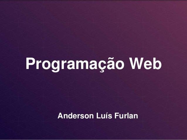 Programação Web Anderson Luís Furlan