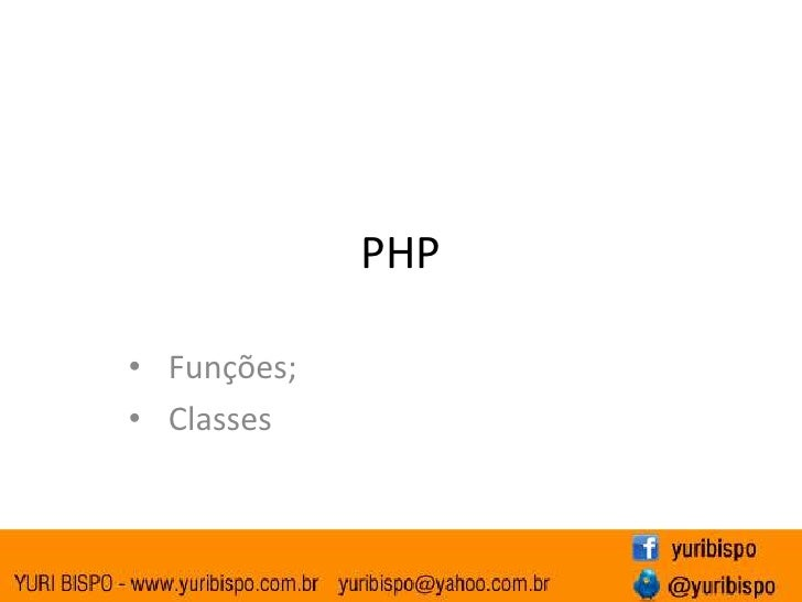 PHP<br /><ul><li>Funções;