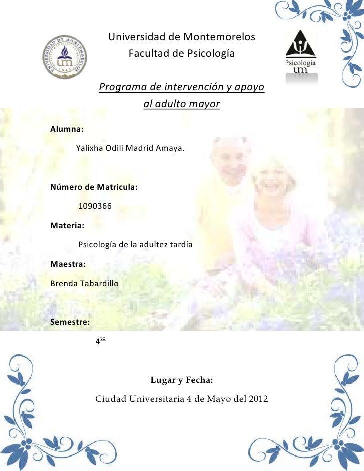Universidad de Montemorelos                      Facultad de Psicología             Programa de intervención y apoyo      ...