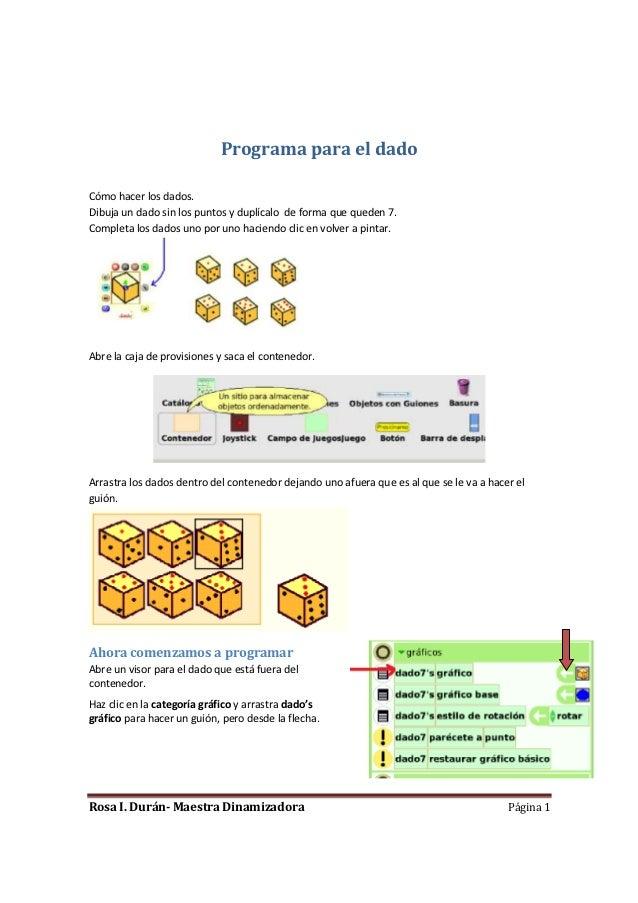 Programa para el dadoCómo hacer los dados.Dibuja un dado sin los puntos y duplícalo de forma que queden 7.Completa los dad...