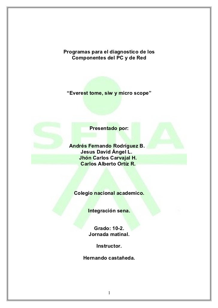 """Programas para el diagnostico de los   Componentes del PC y de Red """"Everest tome, siw y micro scope""""          Presentado p..."""