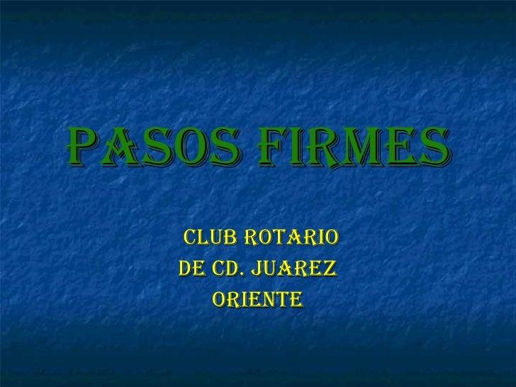PASOS FIRMES CLUB ROTARIO DE CD. JUAREZ ORIENTE