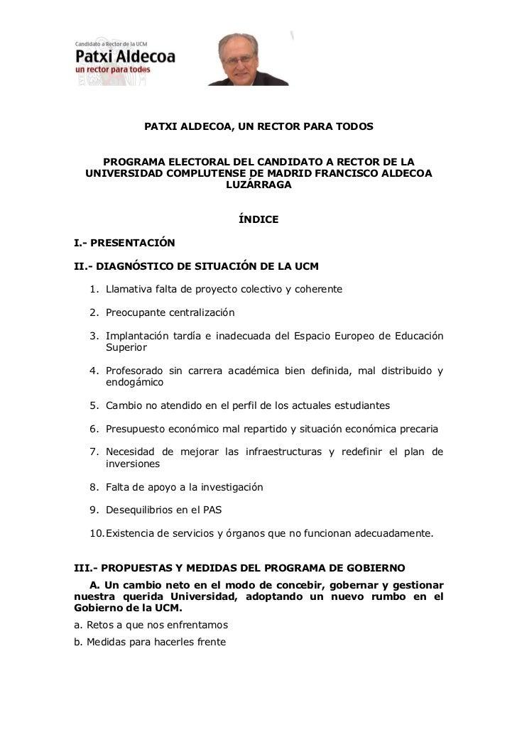 PATXI ALDECOA, UN RECTOR PARA TODOS    PROGRAMA ELECTORAL DEL CANDIDATO A RECTOR DE LA  UNIVERSIDAD COMPLUTENSE DE MADRID ...