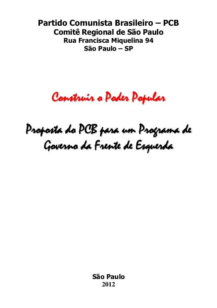 Partido Comunista Brasileiro – PCB     Comitê Regional de São Paulo        Rua Francisca Miquelina 94              São Pau...