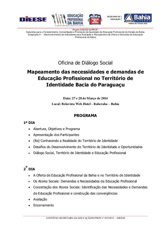 Projeto DIEESE/SUPROF: Subsídios para o Fortalecimento, Consolidação e Promoção da Qualidade da Educação Profissional do E...