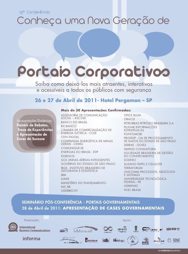 13ª ConferênciaConheça uma Nova Geração dePortais Corporativos            Saiba como deixá-los mais atraentes, interativos...