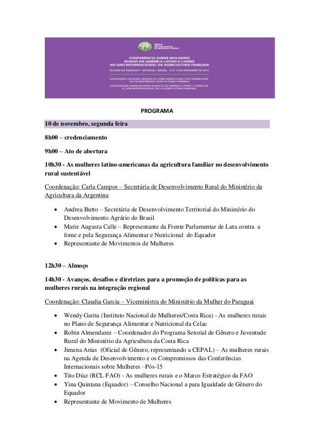 PROGRAMA 10 de novembro, segunda feira  8h00 – credenciamento  9h00 – Ato de abertura  10h30 - As mulheres latino-american...