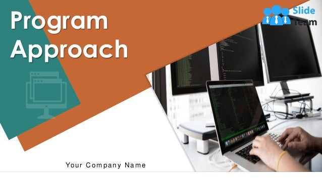 Program Approach Your C ompany N ame