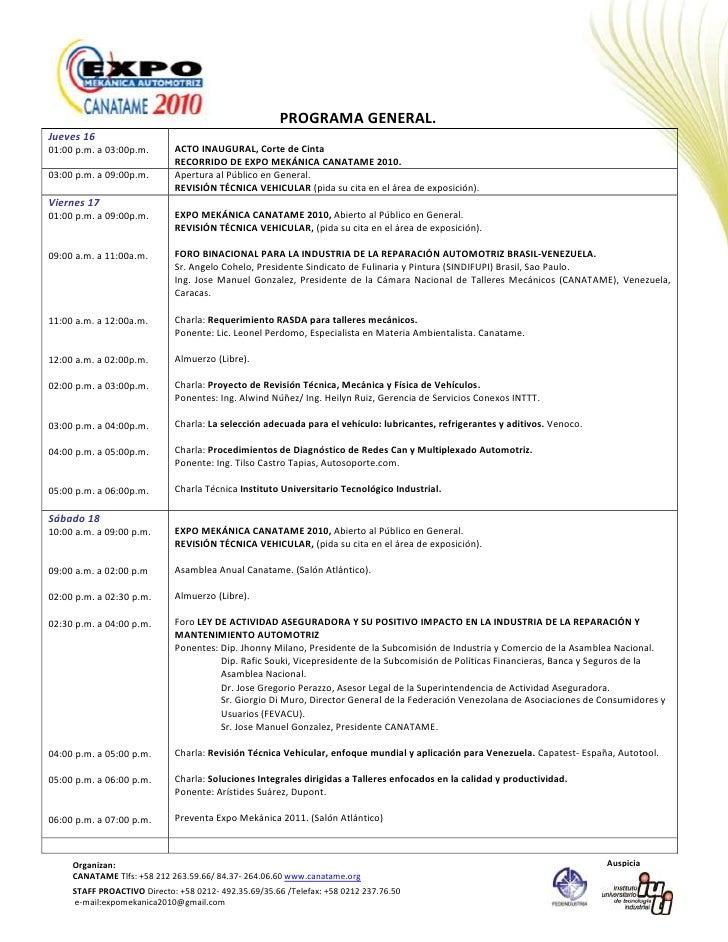 PROGRAMA GENERAL.<br />Jueves 1601:00 p.m. a 03:00p.m.ACTO INAUGURAL, Corte de CintaRECORRIDO DE EXPO MEKÁNICA CANATAME 20...