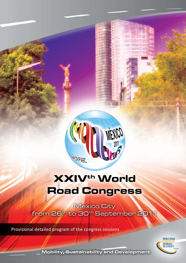 XXIVth World                 Road Congress                      Mexico City          from 26th to 30th September 2011Provi...