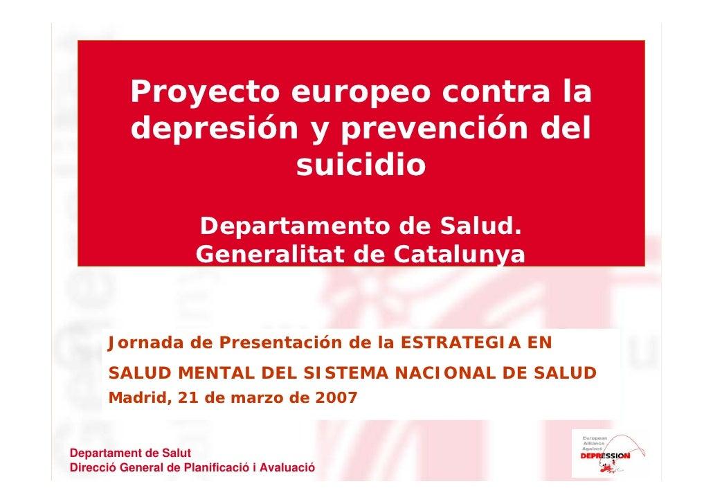Proyecto europeo contra la           depresión y prevención del                    suicidio                       Departam...