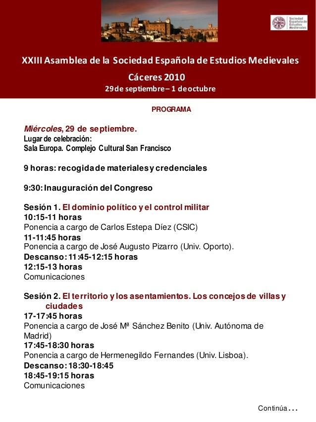 XXIII Asamblea de la Sociedad Española de Estudios Medievales Cáceres 2010 29de septiembre– 1 deoctubre Continúa… PROGRAMA...