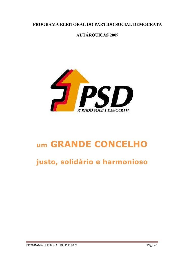 PROGRAMA ELEITORAL DO PARTIDO SOCIAL DEMOCRATA                               AUTÁRQUICAS 2009           um      GRANDE CON...