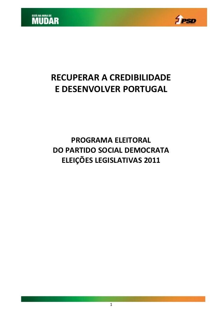 RECUPERAR A CREDIBILIDADE E DESENVOLVER PORTUGAL     PROGRAMA ELEITORALDO PARTIDO SOCIAL DEMOCRATA  ELEIÇÕES LEGISLATIVAS ...