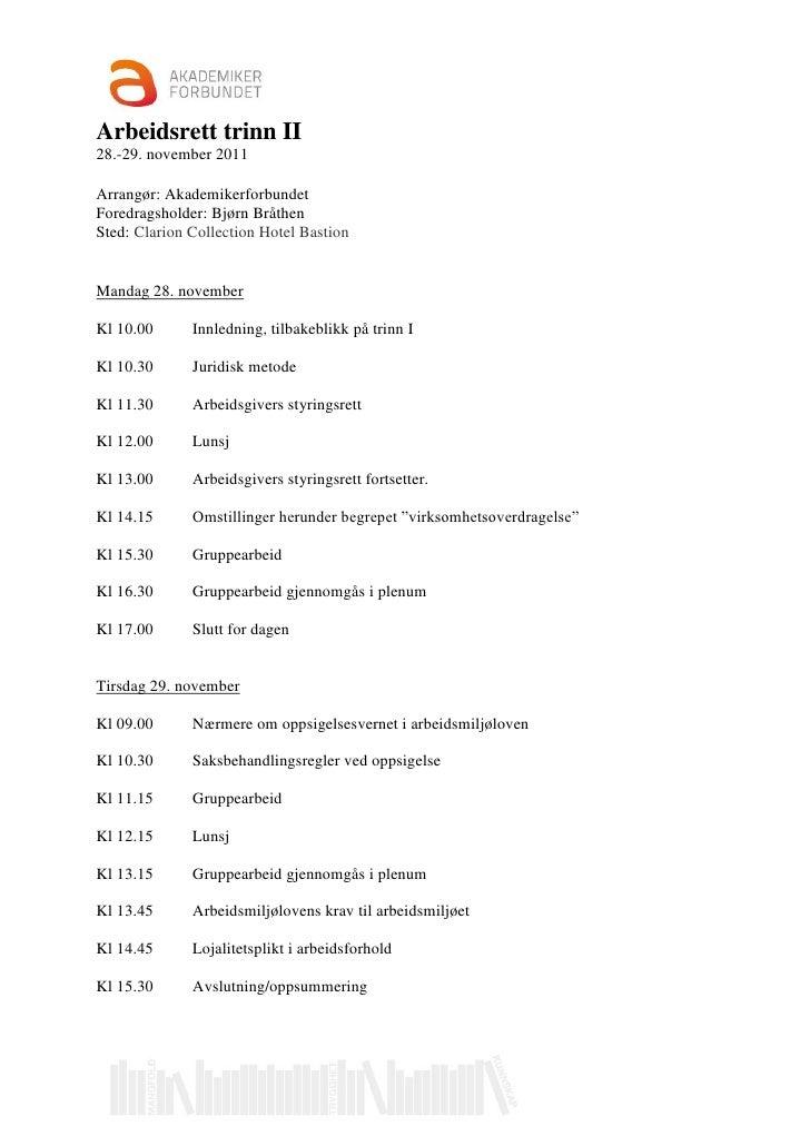 Arbeidsrett trinn II28.-29. november 2011Arrangør: AkademikerforbundetForedragsholder: Bjørn BråthenSted: Clarion Collecti...