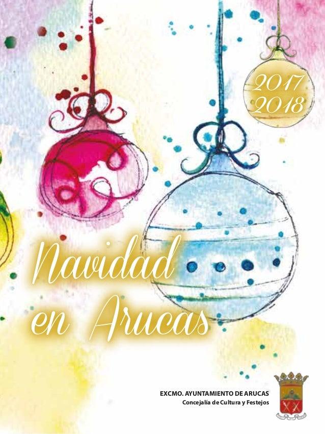Navidad en Arucas EXCMO. AYUNTAMIENTO DE ARUCAS Concejalía de Cultura y Festejos 2017 2018