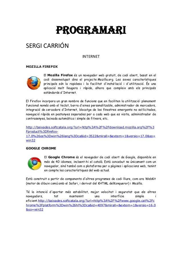 PROGRAMARISERGI CARRIÓNINTERNETMOZILLA FIREFOXEl Mozilla Firefox és un navegador web gratuït, de codi obert, basat en elco...