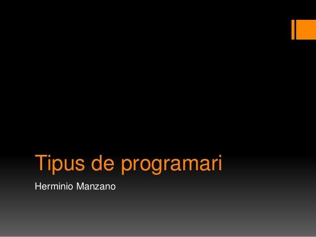 Tipus de programariHerminio Manzano