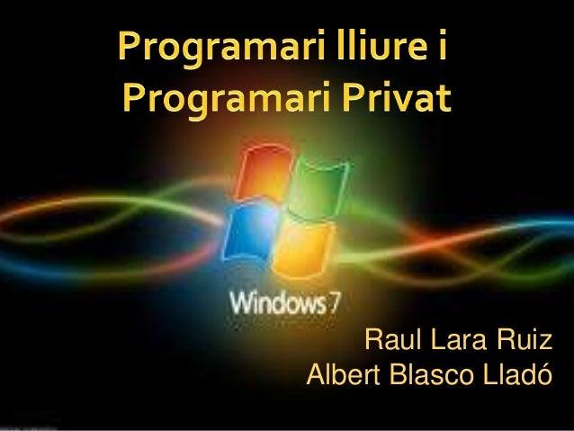 Raul Lara Ruiz Albert Blasco Lladó