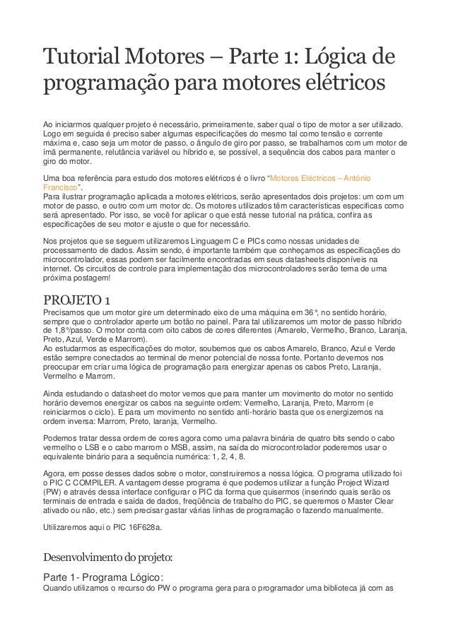 Tutorial Motores – Parte 1: Lógica de programação para motores elétricos Ao iniciarmos qualquer projeto é necessário, prim...