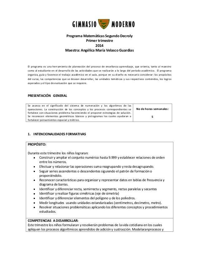 Programa Matemáticas Segundo Decroly Primer trimestre 2014 Maestra: Angélica María Velasco Guardias  El programa es una he...