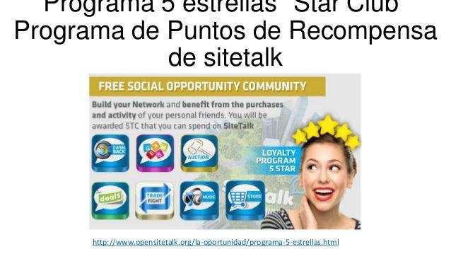 """Programa 5 estrellas """"Star Club"""" Programa de Puntos de Recompensa de sitetalk  http://www.opensitetalk.org/la-oportunidad/..."""