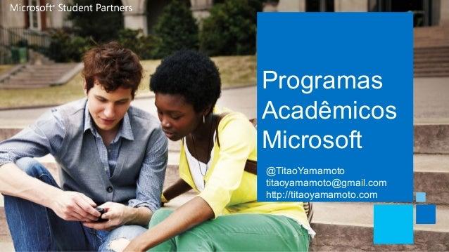 ProgramasAcadêmicosMicrosoft@TitaoYamamototitaoyamamoto@gmail.comhttp://titaoyamamoto.com