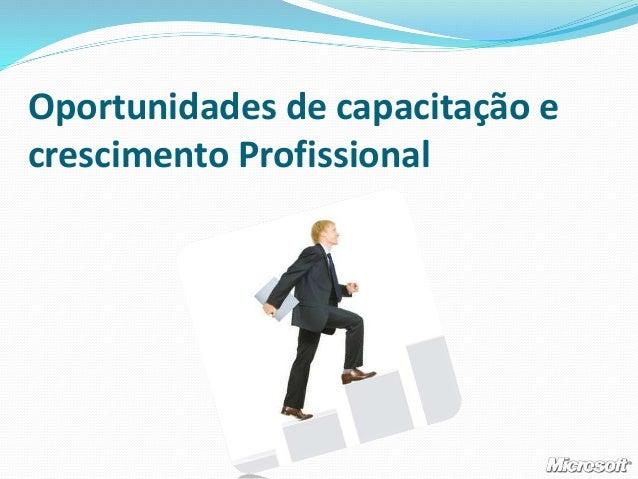 Oportunidades de capacitação e crescimento Profissional
