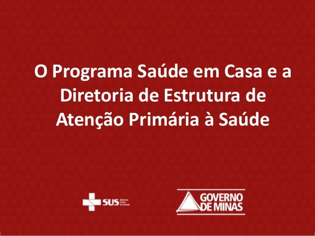 O Programa Saúde em Casa e a Diretoria de Estrutura de Atenção Primária à Saúde