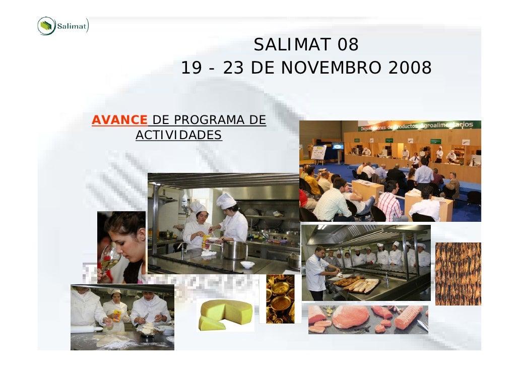 SALIMAT 08           19 - 23 DE NOVEMBRO 2008  AVANCE DE PROGRAMA DE      ACTIVIDADES
