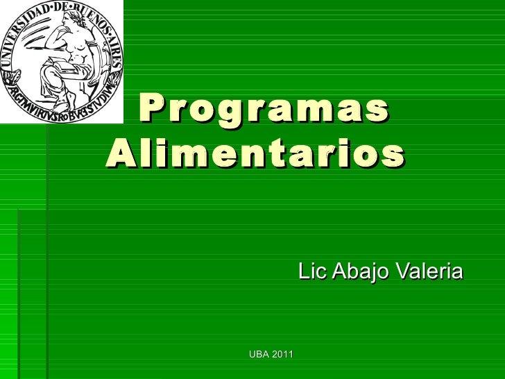 Programas Alimentarios  Lic Abajo Valeria  UBA 2011