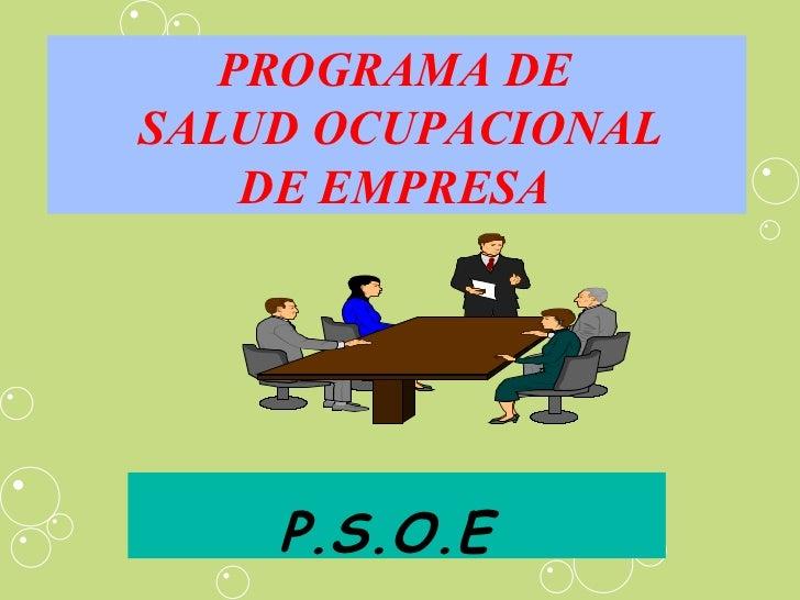 P.S.O.E PROGRAMA DE  SALUD OCUPACIONAL DE EMPRESA