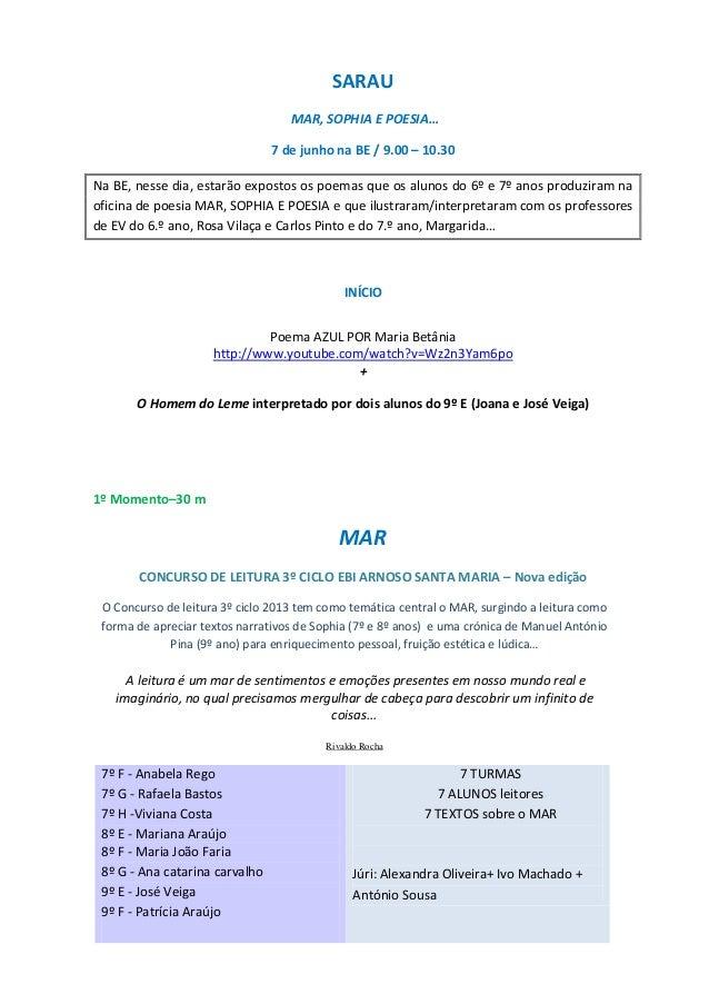 SARAUMAR, SOPHIA E POESIA…7 de junho na BE / 9.00 – 10.30Na BE, nesse dia, estarão expostos os poemas que os alunos do 6º ...