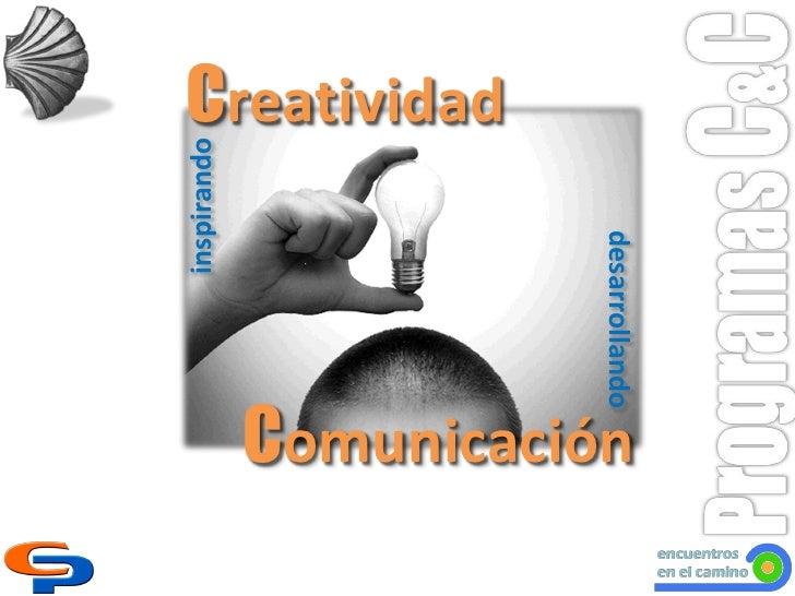 Creatividadinspirando                       desarrollando             Comunicación