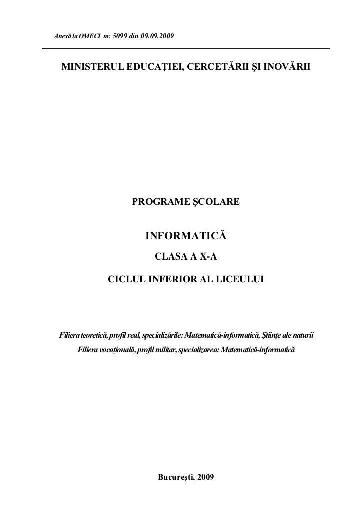 Anexă la OMECI nr. 5099 din 09.09.2009  MINISTERUL EDUCAŢIEI, CERCETĂRII ŞI INOVĂRII                           PROGRAME ŞC...