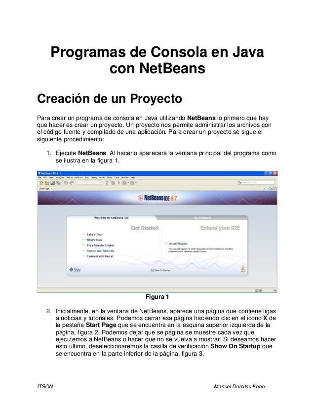 ITSON Manuel Domitsu Kono Programas de Consola en Java con NetBeans Creación de un Proyecto Para crear un programa de cons...
