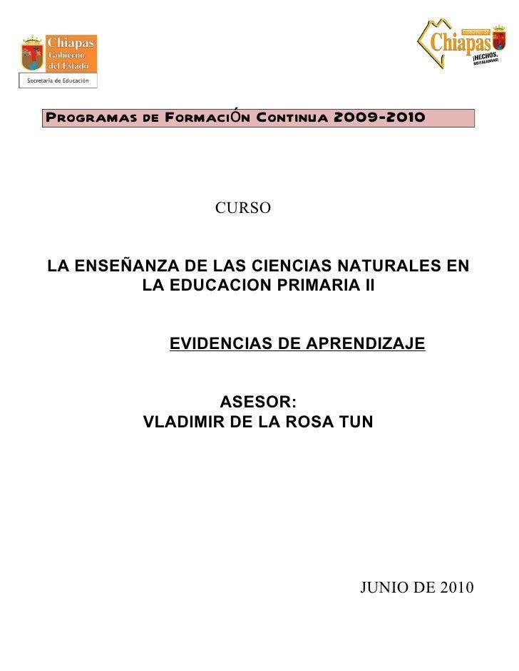 Programas de Formación Continua 2009-2010                  CURSOLA ENSEÑANZA DE LAS CIENCIAS NATURALES EN         LA EDUCA...
