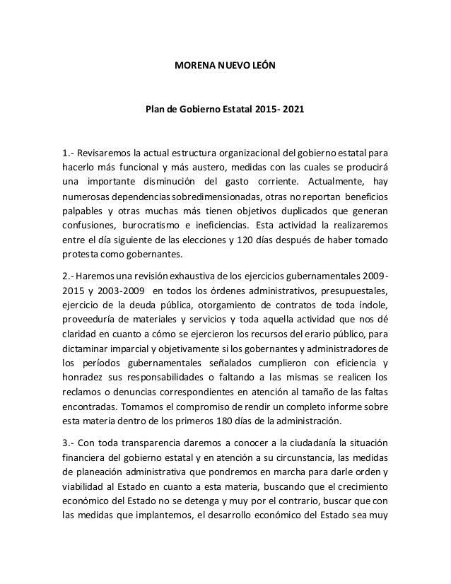 MORENA NUEVO LEÓN Plan de Gobierno Estatal 2015- 2021 1.- Revisaremos la actual estructura organizacional del gobierno est...