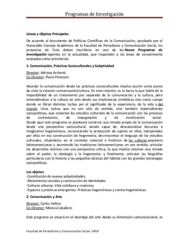 Programas de Investigación Líneas y Objetos Principales De acuerdo al documento de Políticas Científicas de la Comunicació...