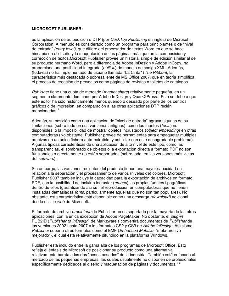 MICROSOFT PUBLISHER:<br />es la aplicación de autoedición o DTP (por DeskTop Publishing en inglés) de Microsoft Corporatio...