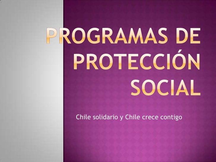 Chile solidario y Chile crece contigo