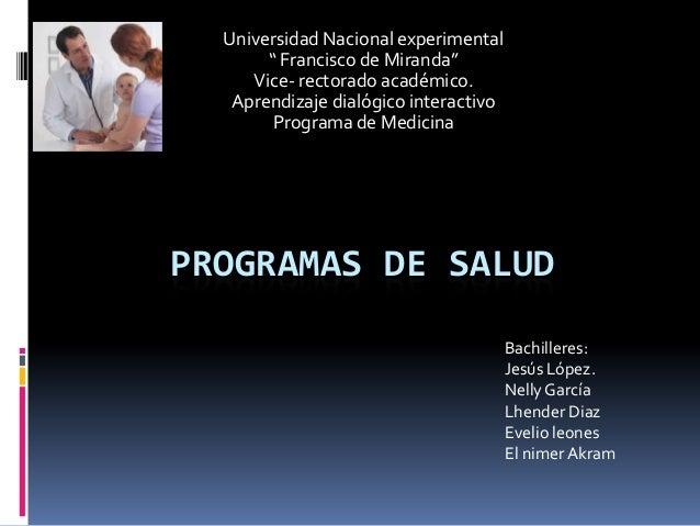"""PROGRAMAS DE SALUDUniversidad Nacional experimental"""" Francisco de Miranda""""Vice- rectorado académico.Aprendizaje dialógico ..."""