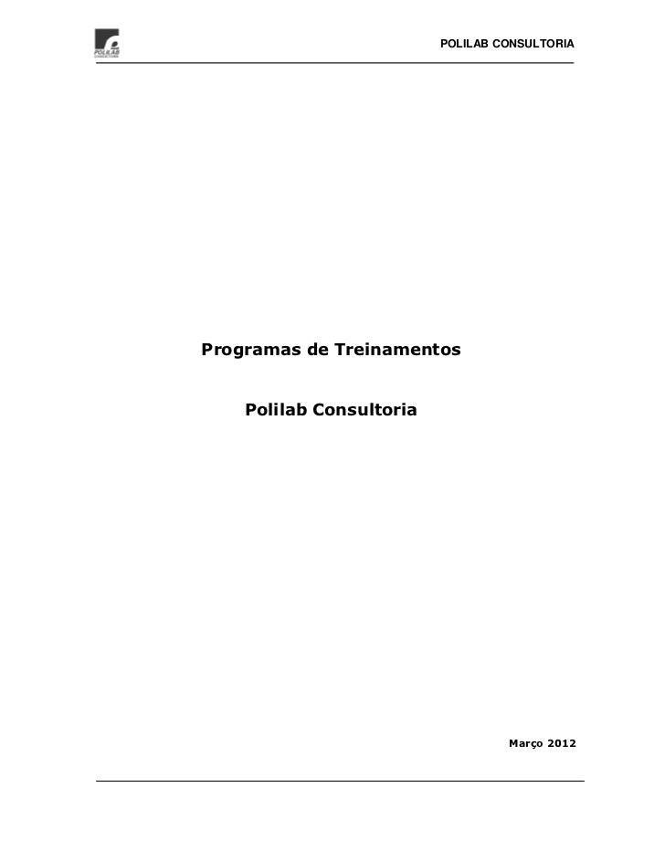 POLILAB CONSULTORIAProgramas de Treinamentos    Polilab Consultoria                                   Março 2012