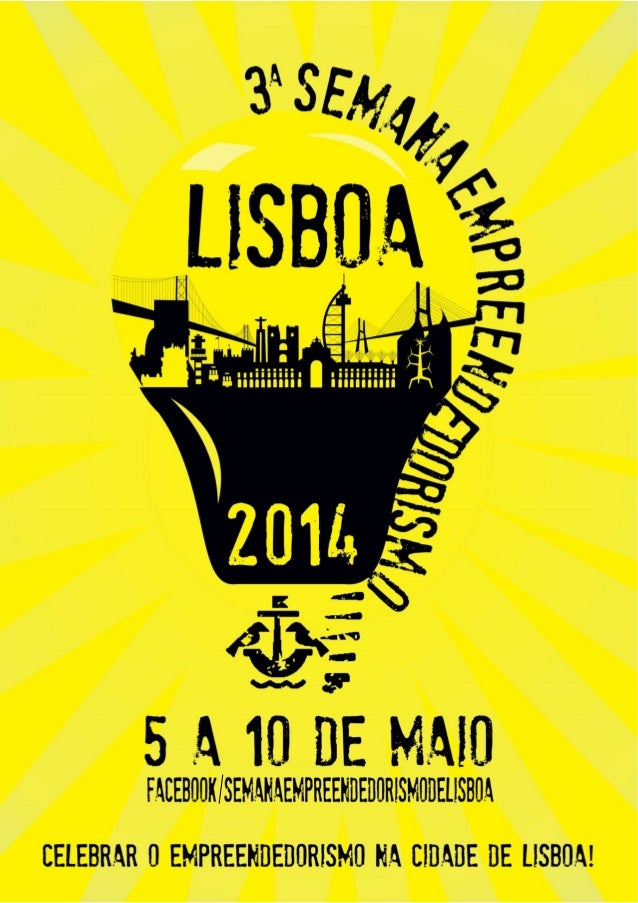 Câmara Municipal de Lisboa 3ª Semana do Empreendedorismo de Lisboa, 5 a 10 de Maio 2014 0