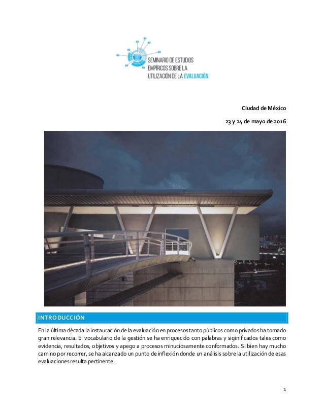 1 Ciudad de México 23 y 24 de mayo de 2016 INTRODUCCIÓN En la última década la instauración de la evaluación en procesos t...