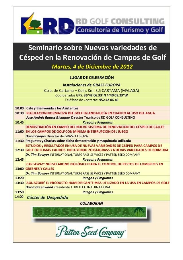 Seminario sobre Nuevas variedades de  Césped en la Renovación de Campos de Golf                    Martes, 4 de Diciembre ...